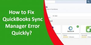 How To Fix Quickbooks Sync Manager Error PERMANENTLY?