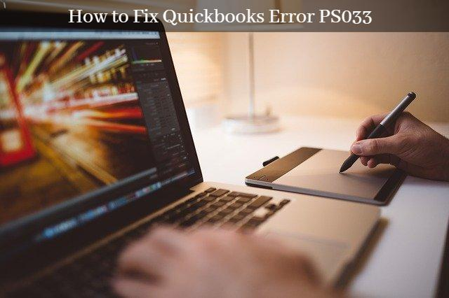How to Resolve PS033 QuickBooks Error?