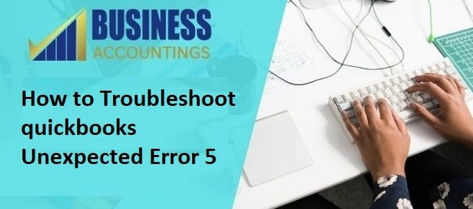 QuickBooks Unexpected Error 5 Error