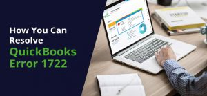 Fixing QuickBooks Error 1722: A Complete Guide