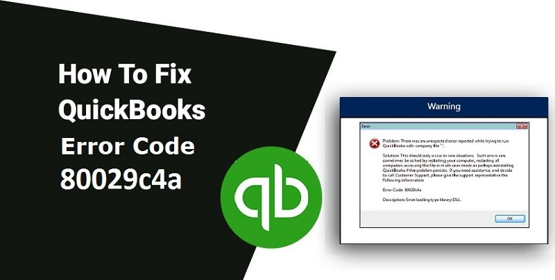 Quickbooks Error Code 80029c4a- Causes, Symptoms and Effective Solutions