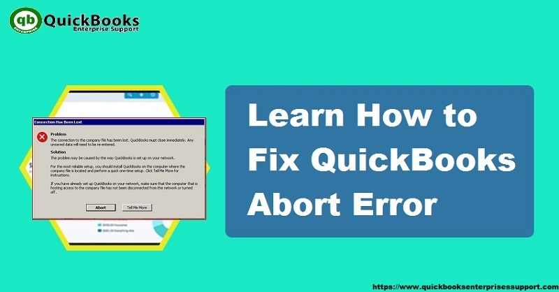How to Resolve QuickBooks Keeps Aborting? [Simple Fixations]